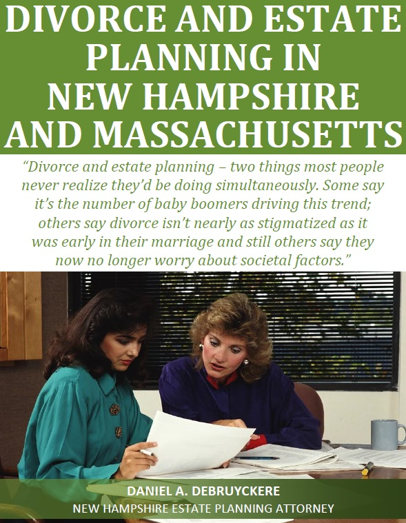 Divorce and Estate Planning in New Hampshire and Massachusetts